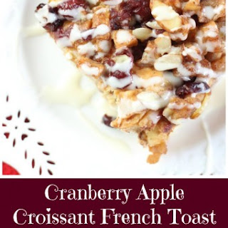 Cranberry Apple Croissant French Toast Casserole with Apple Cider Glaze