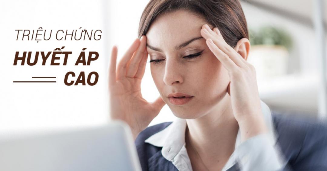 Hoa mắt, chóng mặt, đau đầu là những triệu chứng của huyết áp tăng.