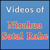 Videos of Nirahua Satal Rahe