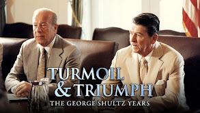 Turmoil & Triumph: The George Shultz Years thumbnail