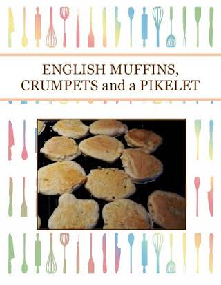 ENGLISH MUFFINS, CRUMPETS and a PIKELET