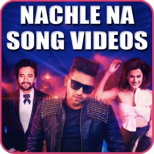 Nachle Na Song Videos