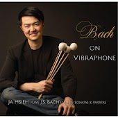 Bach On Vibraphone: Ja Hsieh Plays J.S. Bach's Violin Sonatas & Partitas