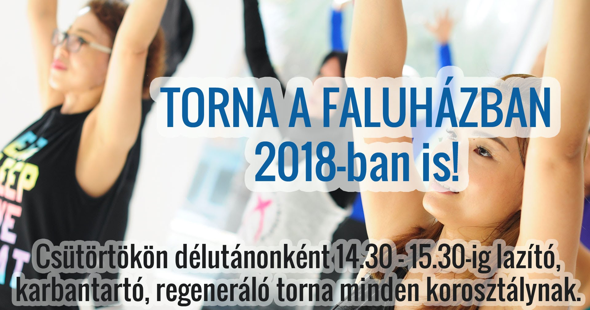 2018-ban is csütörtökön délutánonként torna a Faluházban