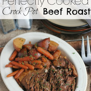 Perfectly Cooked Crock Pot Beef Roast