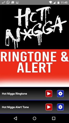 Hot Nigga Ringtone and Alert