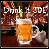 Drink it Joe