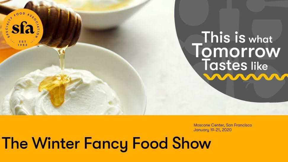 The Winter Fancy Food Show – Jan 19-21, 2020
