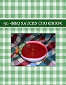 50 -BBQ SAUCES COOKBOOK
