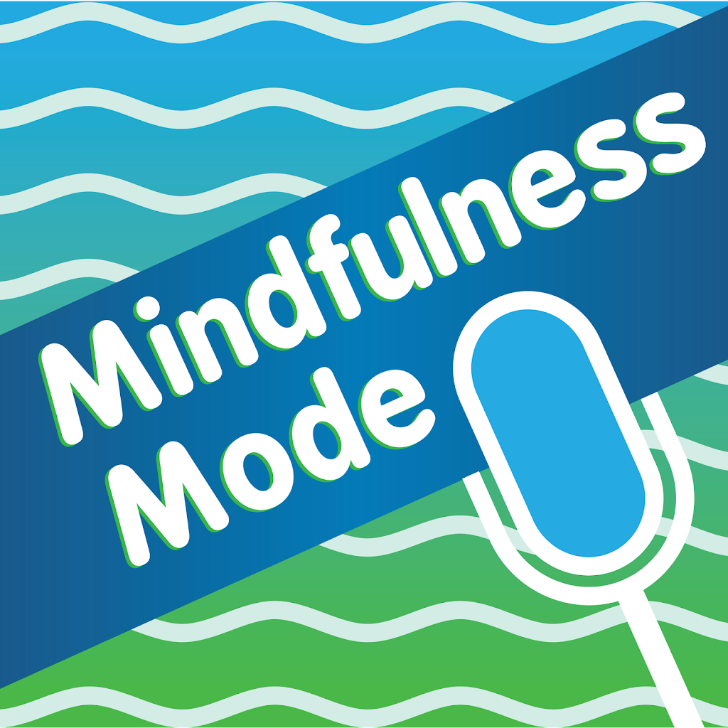 Mindfulness Mode Podcast