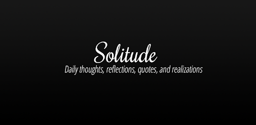 Solitude Daily Inspirational Quotes Rakendused Google Plays
