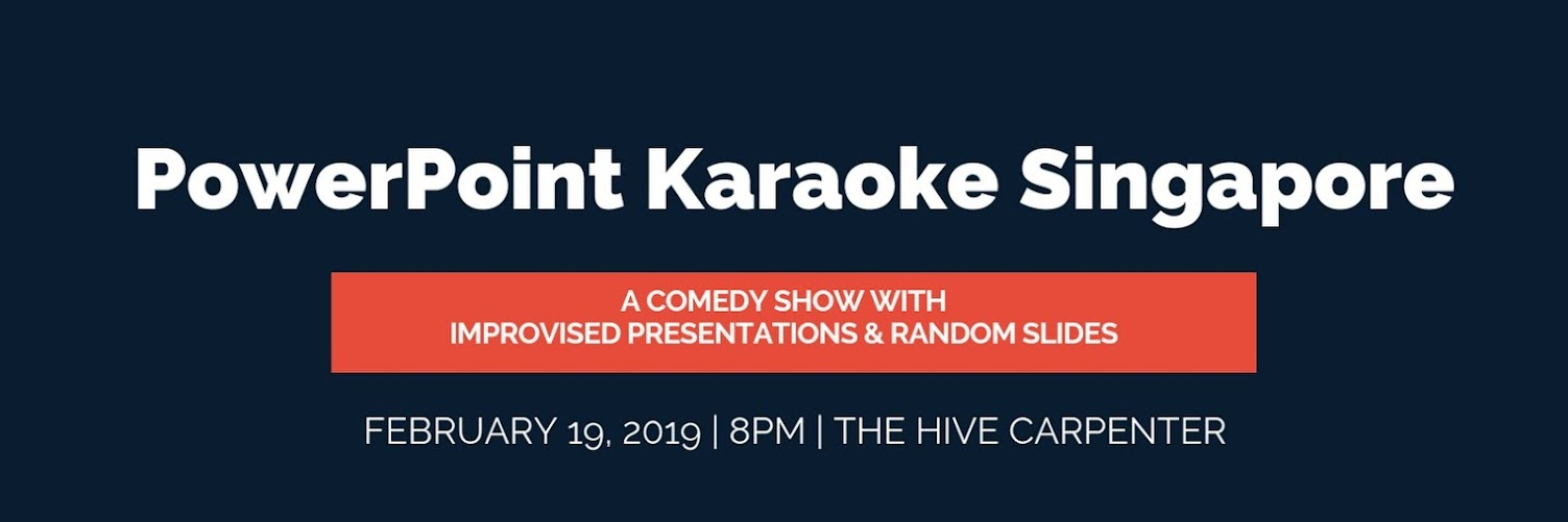 PowerPoint Karaoke Singapore - Comedy Show February 2019