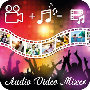 Audio Video Mixer : Add Music In To Video