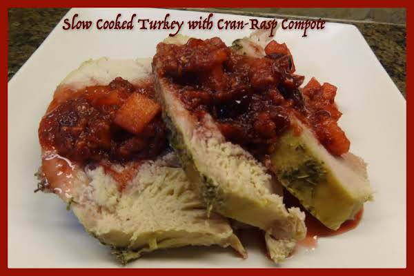 Slow Cooked Turkey With Cran-rasp Compote Recipe