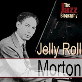 The Jazz Biography: Jelly Roll Morton