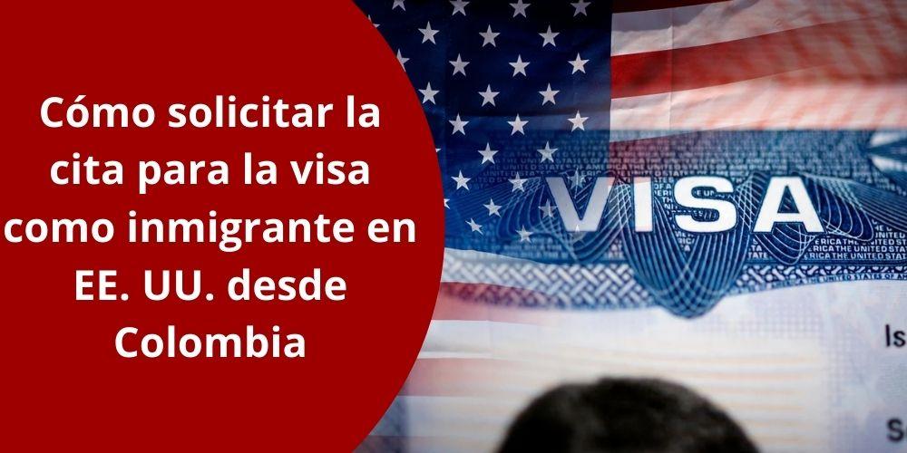 Cómo solicitar la cita para la visa como inmigrante en EE. UU. desde Colombia