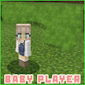Baby Player MCPE Addon Mod icon