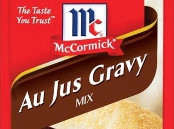 QUICK AU JUS:  In medium saucepan, pour in pan drippings(meat drippings), add Mccormick au jus...