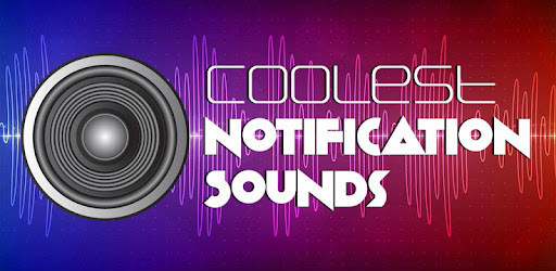 Coolest Notification Sounds - Apps on Google Play