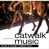 Catwalk Music - House and Lounge 4 Fashion Fans