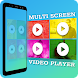 Multi Screen Video Player