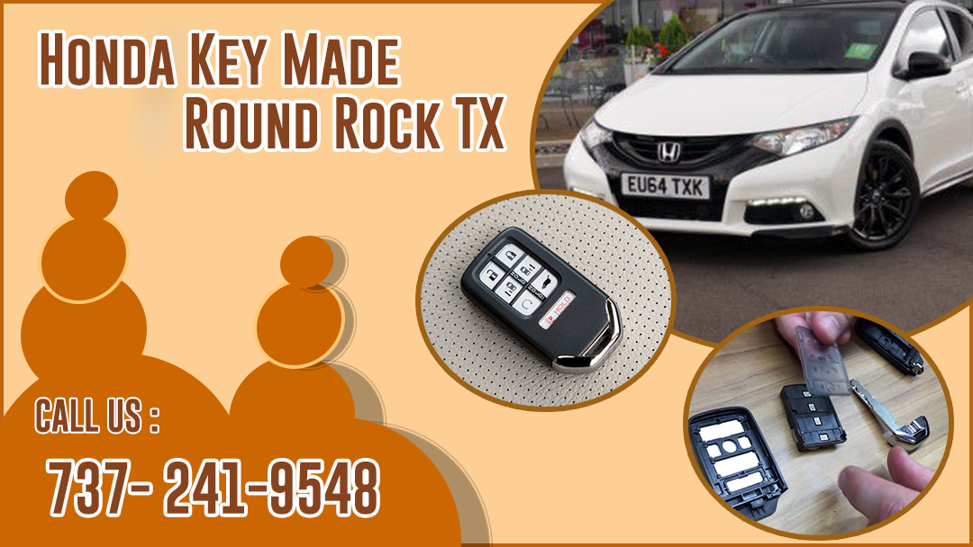 Honda Key Made Round Rock TX - (Locksmith) - 30 $ OFF