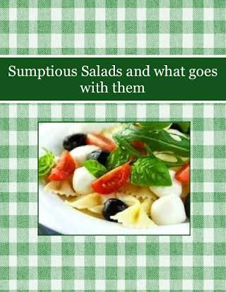 Sumptious Salads and what goes with them