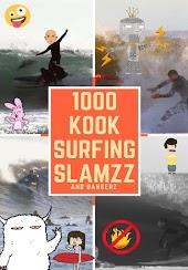 1000 Kook Surfing Slamzz and Bangerz