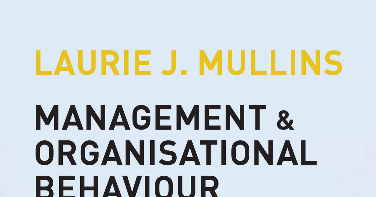 laurie j mullins This long established market leader has set standards that few texts have equalled in terms of accessibility of writing style, clarity of presentation and popularity with students and teachers alike.