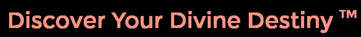 Discover Your Divine Destiny