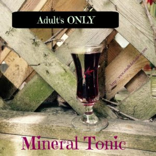 Mineral Tonic for Adults only!