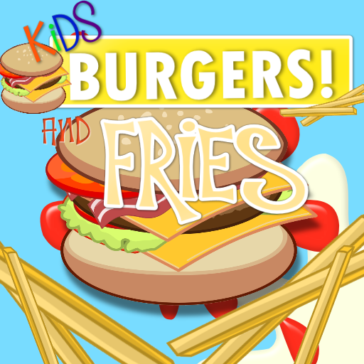 Kids BURGERS & Fries!!