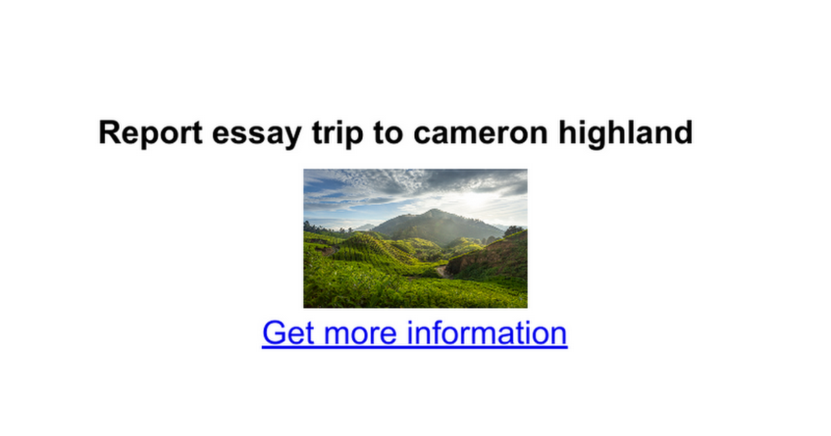 report essay trip to cameron highland google docs