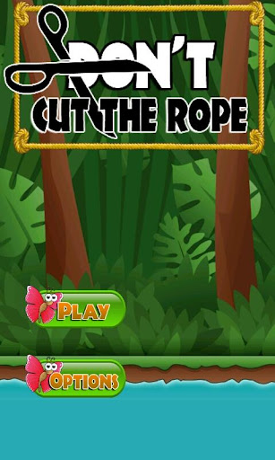 Dont Cut The Rope