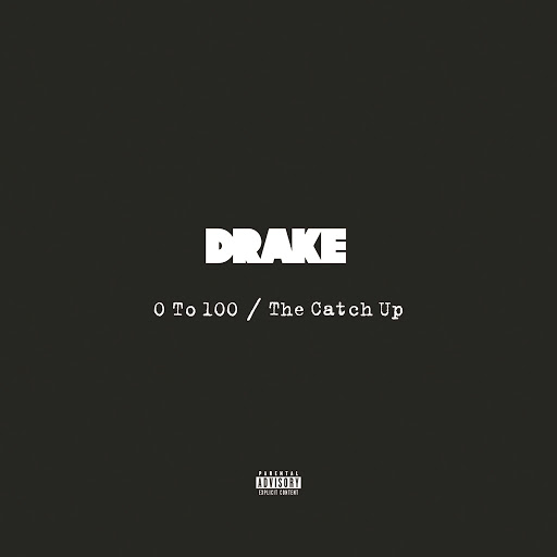 0 To 100 / The Catch Up - Drake