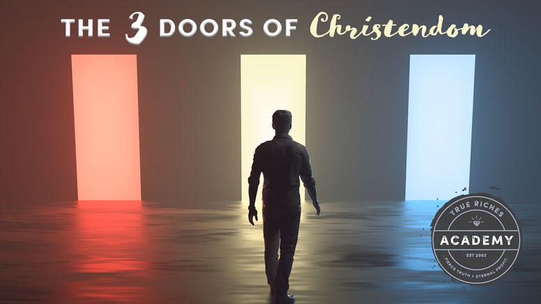 The Three Doors of Christendom - True Riches Academy