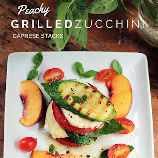 Peachy Grilled Zucchini Caprese Stacks or Summer Stacked Salad