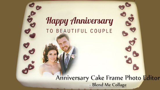 Anniversary Cake Frame Photo Editor Blend Me App Su Google Play