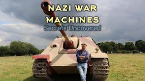 Nazi War Machines: Secrets Uncovered thumbnail