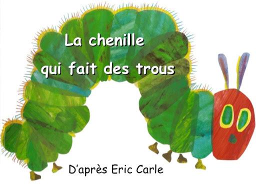 La chenille qui a fait des trous - D'après Eric Carle - Sélection Livre jeunesse d'Agnès, du blog Quatre Enfants