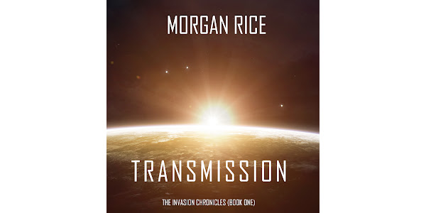 Transmission (The Invasion Chronicles—Book One): A Science Fiction Thriller by Morgan Rice - Audiobooks on Google Play