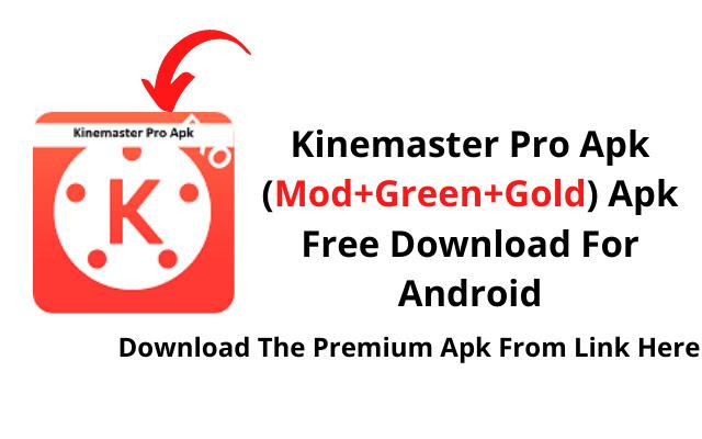 Kinemaster Pro + (MOD, Green, Gold) APK 2021