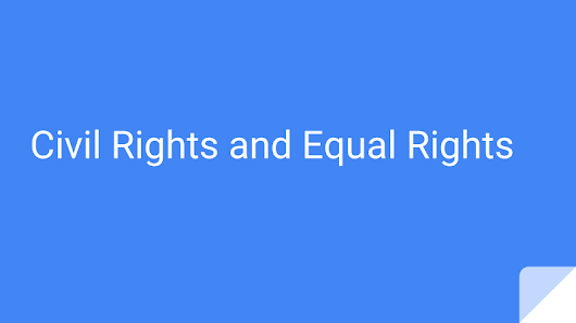 Civil Rights and Equal Rights