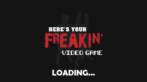 Here's Your Freakin' Video Game  image 0