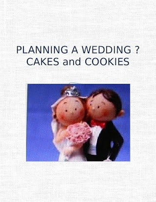 PLANNING A WEDDING ? CAKES and COOKIES