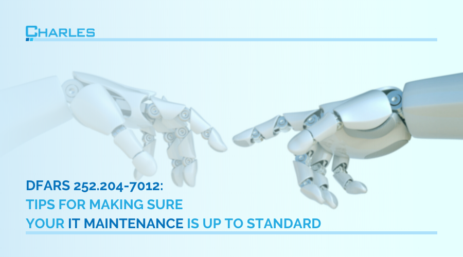 DFARS 252.204-7012: Tips for making sure your IT maintenance is up to standard