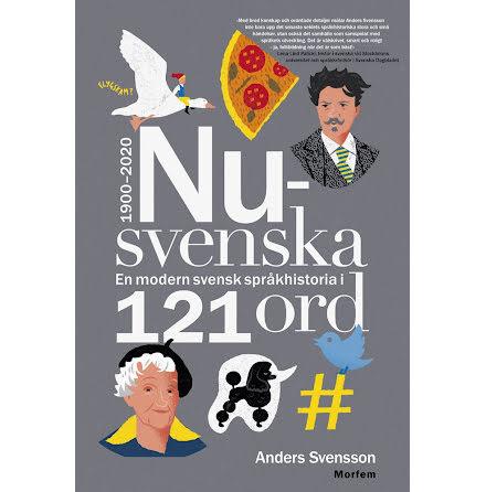 Nusvenska: en modern svensk språkhistoria i 121 ord