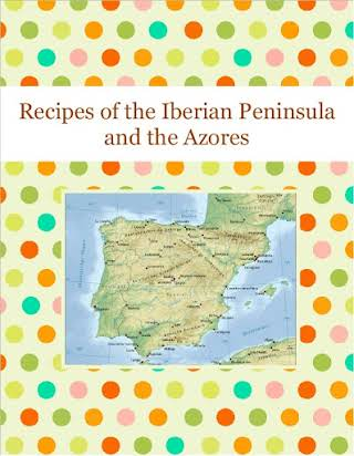 Recipes of the Iberian Peninsula and the Azores