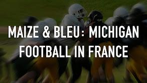 Maize & Bleu: Michigan Football in France thumbnail