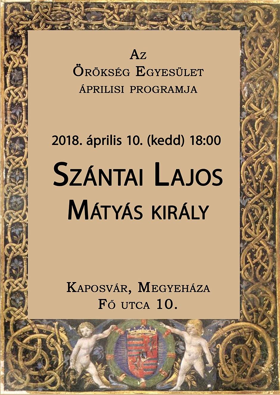 Meghívó - Szántai Lajos - Mátyás király - előadás 2018.04.10